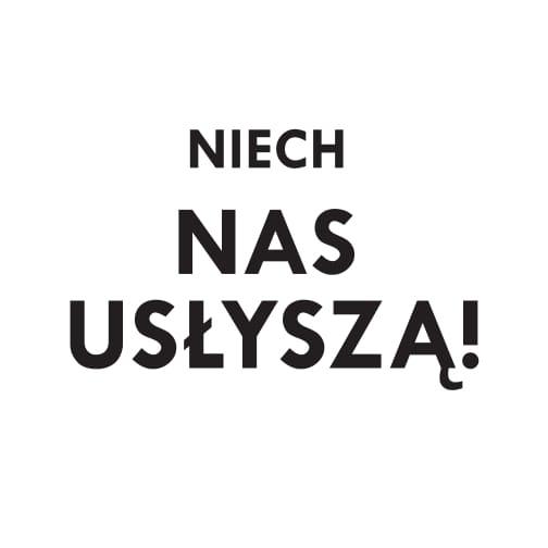 GRAFIKA - CZARNY NAPIS NA BIAŁYM TLE - NIECH NAS USŁYSZĄ!