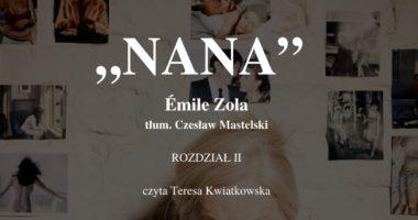 """Logo teatru i napis """"Nana Emile Zola tłum. Czesław Mastelski Rozdział II czyta Teresa Kwiatkowska"""" na tle zdjęcia - Blond kobieta z gniewną miną na tle ściany zdjęć."""