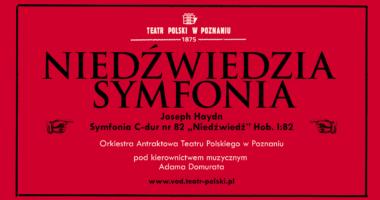 """NIedźwiedzia symfonia, Joseph Hayden, Symfonia -dure nr 82 """"Niedźwiedź"""" Orkiestra Antraktowa Teatru Polskiego w Poznaniu"""